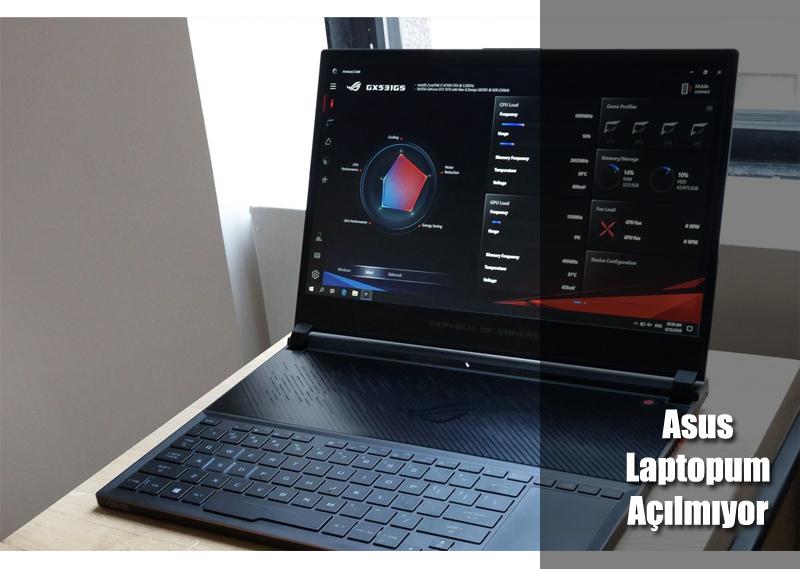 asus laptop açılmıyor