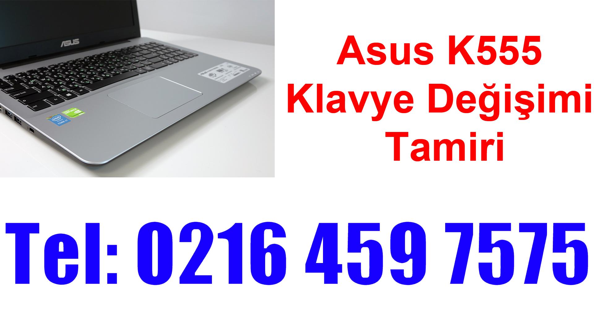 Asus K555 Klavye Değişimi ve Tamiri