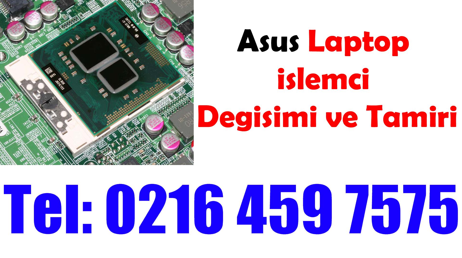 Asus Laptop İşlemci Değişimi ve Tamiri